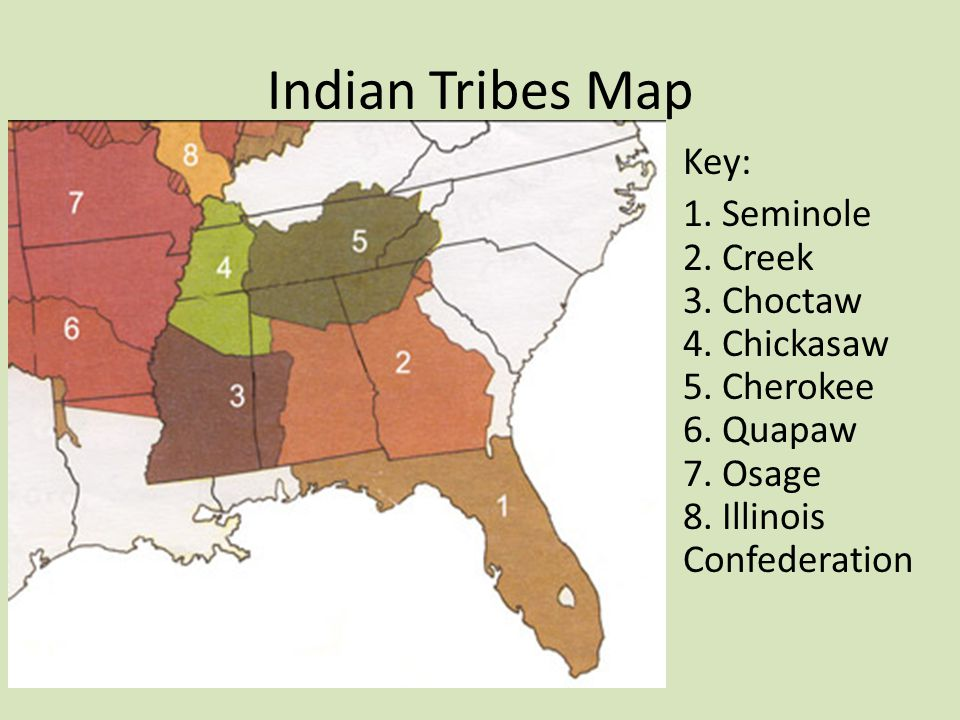 Indian Tribes Map Key: 1. Seminole 2. Creek 3. Choctaw 4.