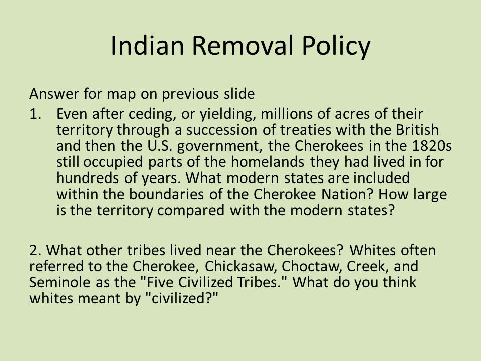 Indian Removal Policy Answer for map on previous slide