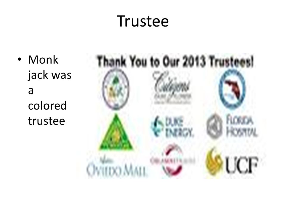 Trustee Monk jack was a colored trustee