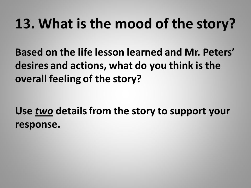 13. What is the mood of the story