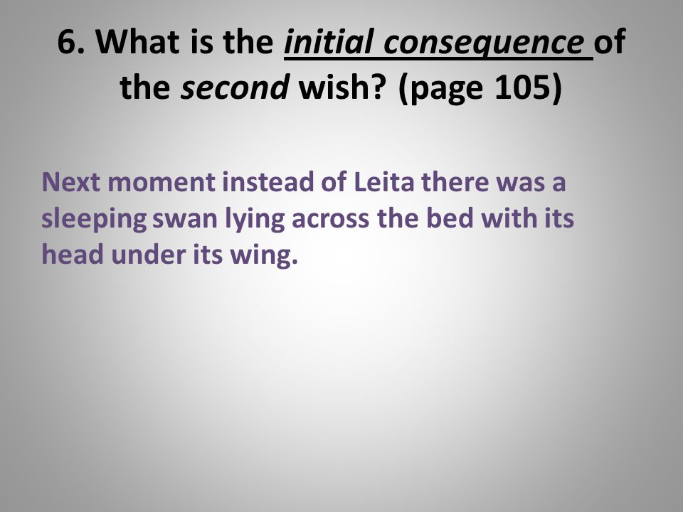 6. What is the initial consequence of the second wish (page 105)