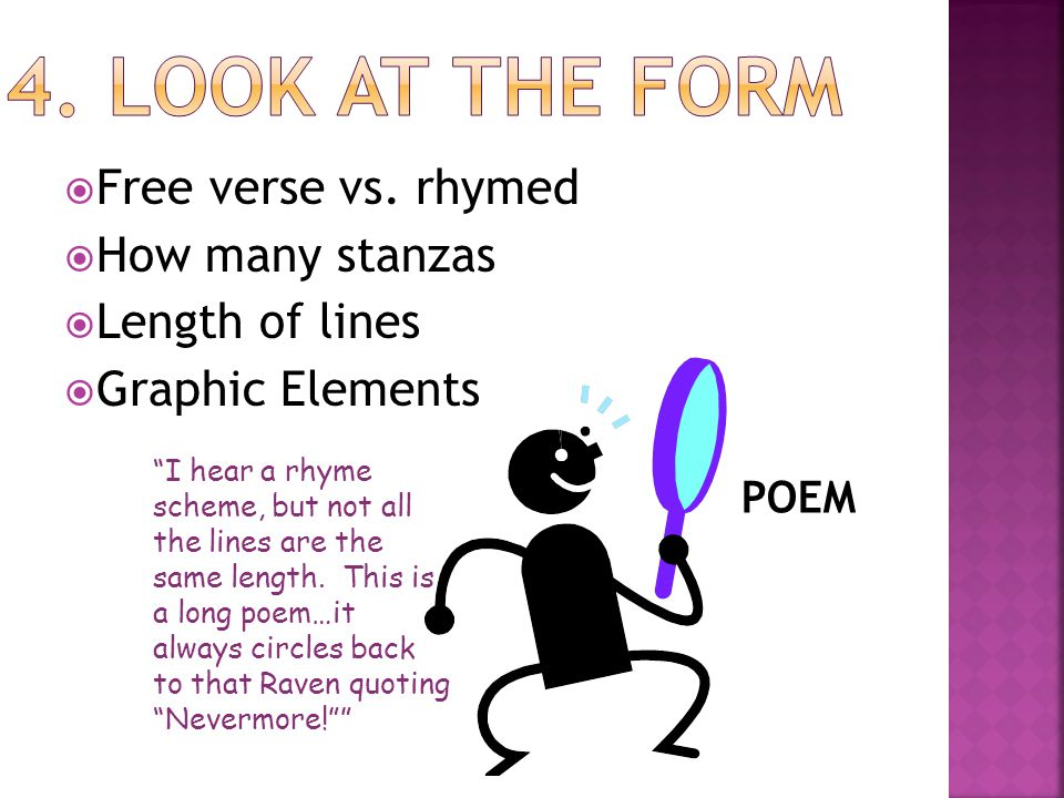4. Look at the Form Free verse vs. rhymed How many stanzas