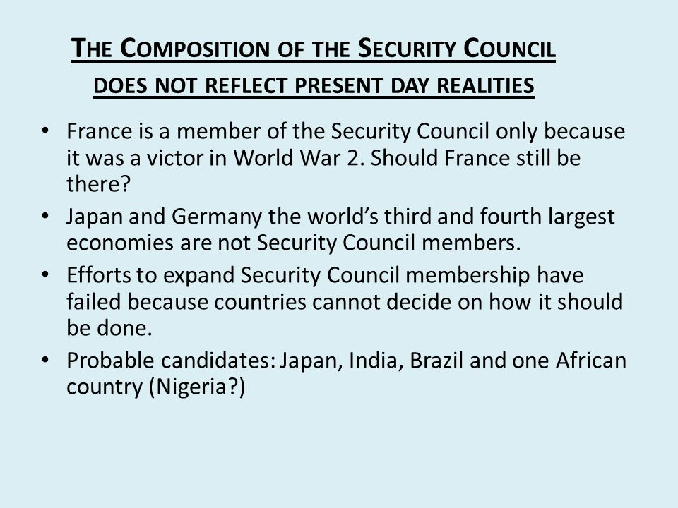 The Composition of the Security Council does not reflect present day realities