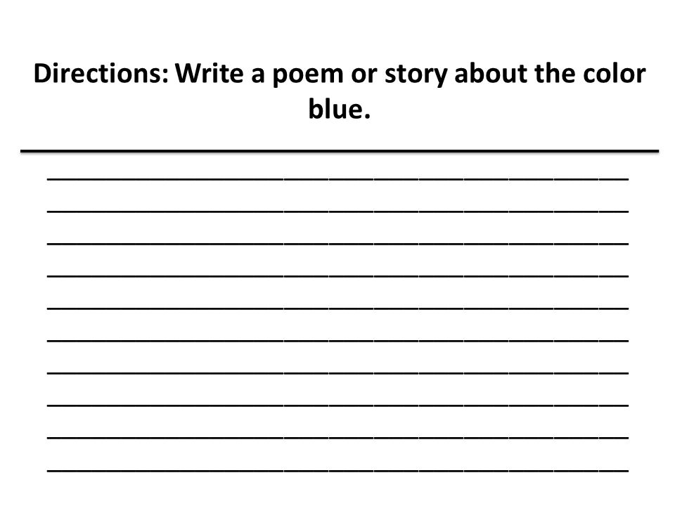 Directions: Write a poem or story about the color blue.