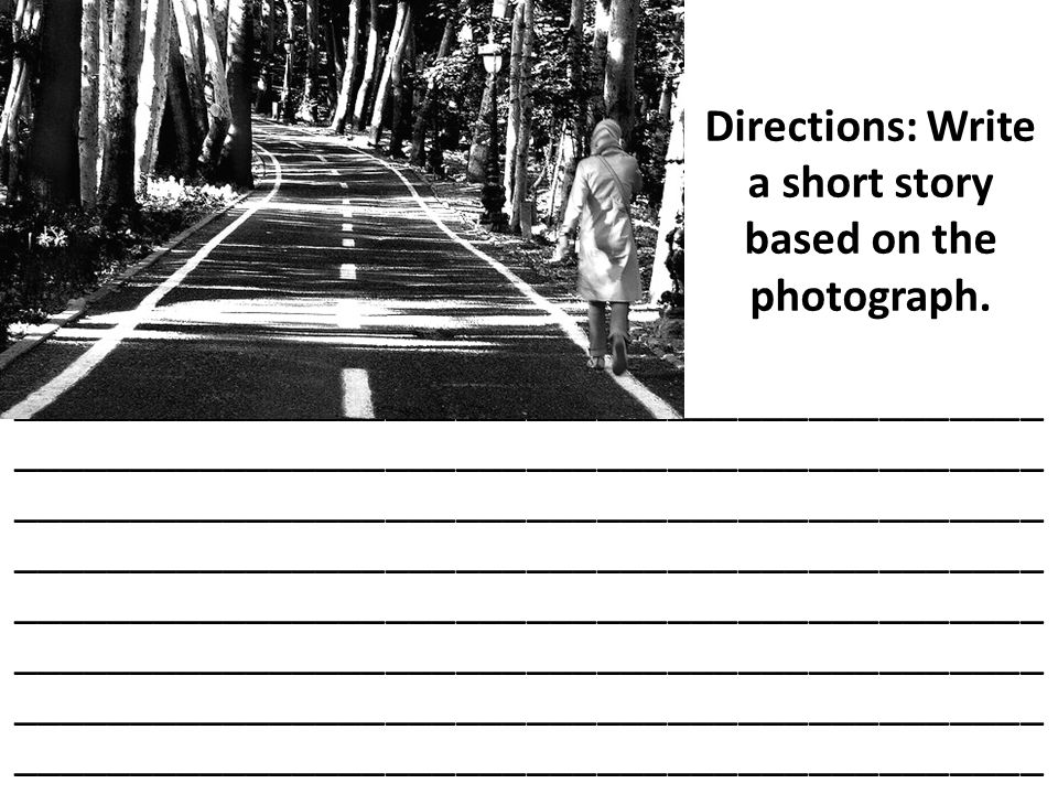 Directions: Write a short story based on the photograph.