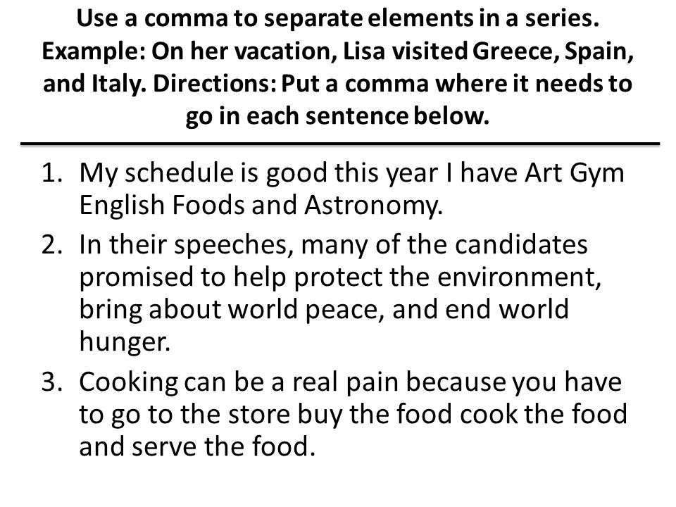 Use a comma to separate elements in a series