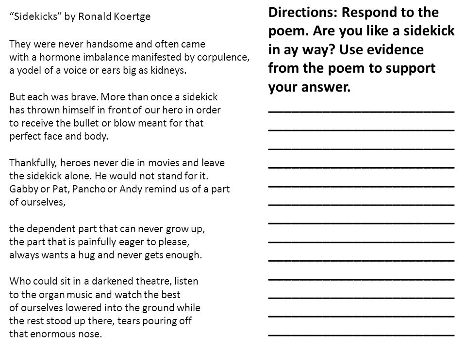 Directions: Respond to the poem. Are you like a sidekick in ay way