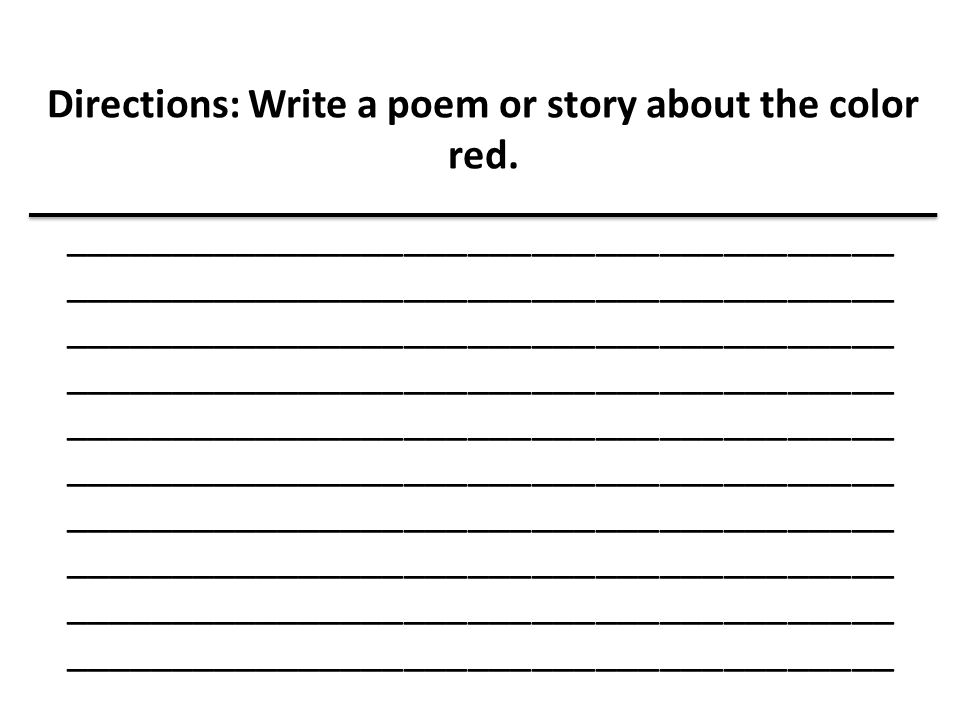 Directions: Write a poem or story about the color red.
