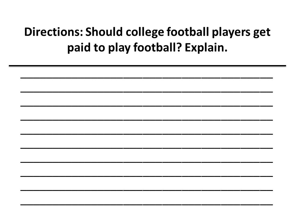 Directions: Should college football players get paid to play football