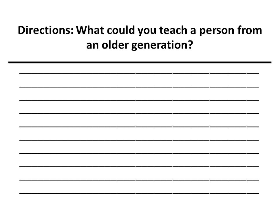 Directions: What could you teach a person from an older generation