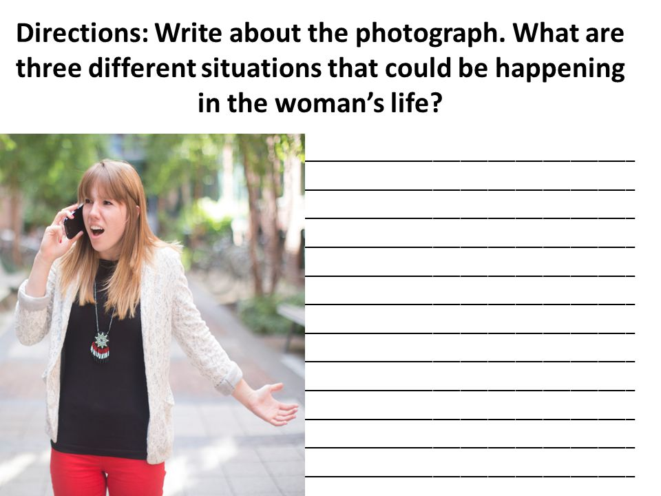 Directions: Write about the photograph