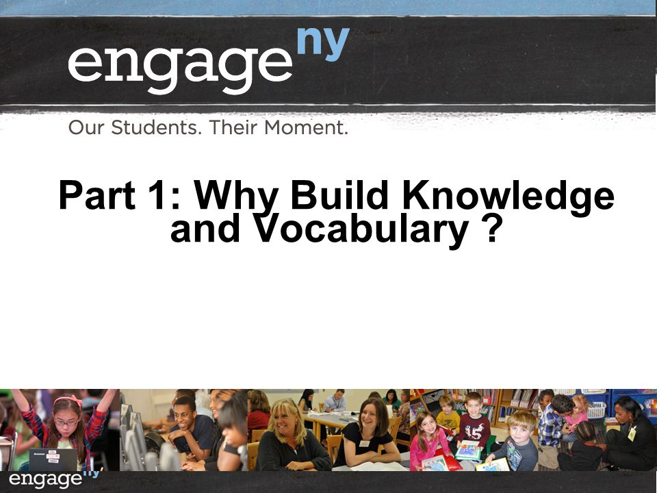 Part 1: Why Build Knowledge and Vocabulary