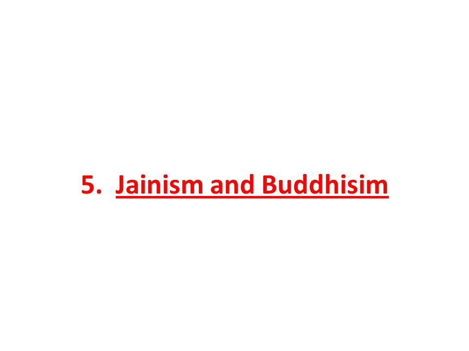5. Jainism and Buddhisim