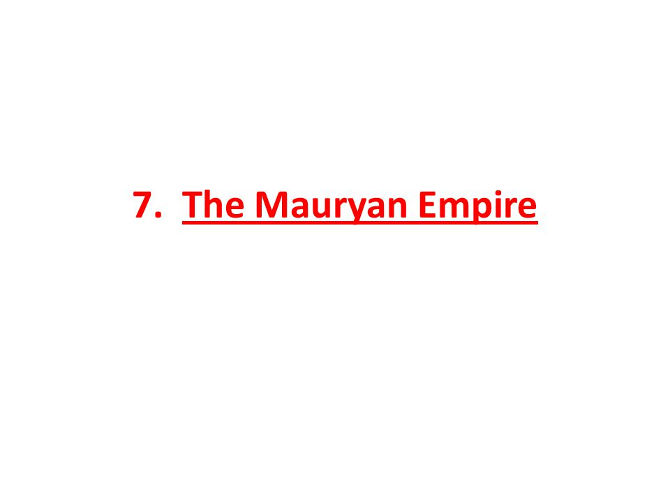 7. The Mauryan Empire