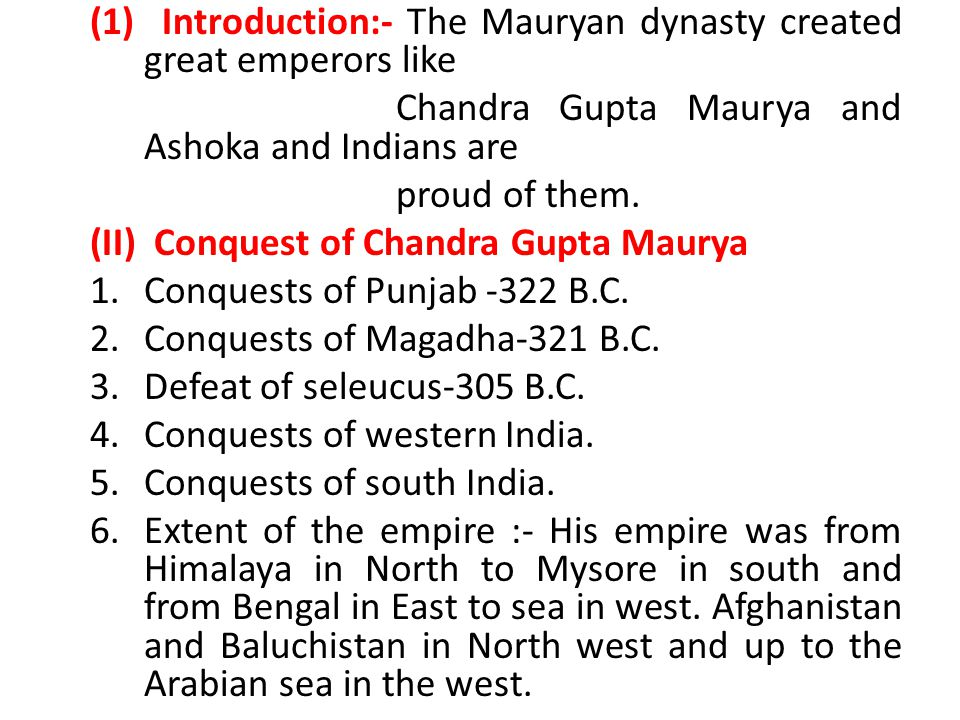 (1) Introduction:- The Mauryan dynasty created great emperors like