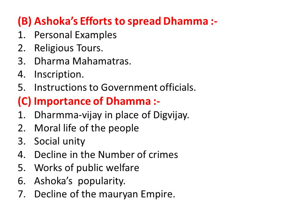 (B) Ashoka's Efforts to spread Dhamma :-
