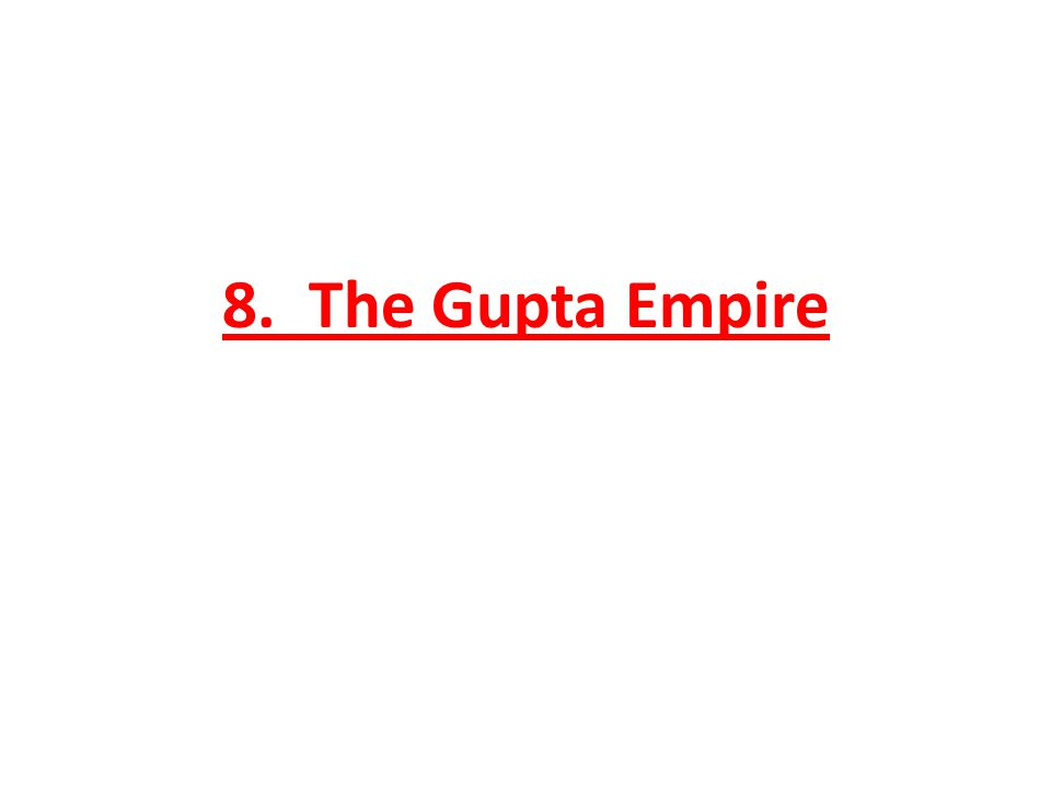 8. The Gupta Empire