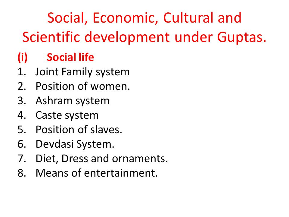 Social, Economic, Cultural and Scientific development under Guptas.