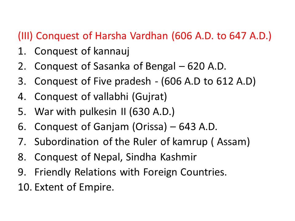 (III) Conquest of Harsha Vardhan (606 A.D. to 647 A.D.)