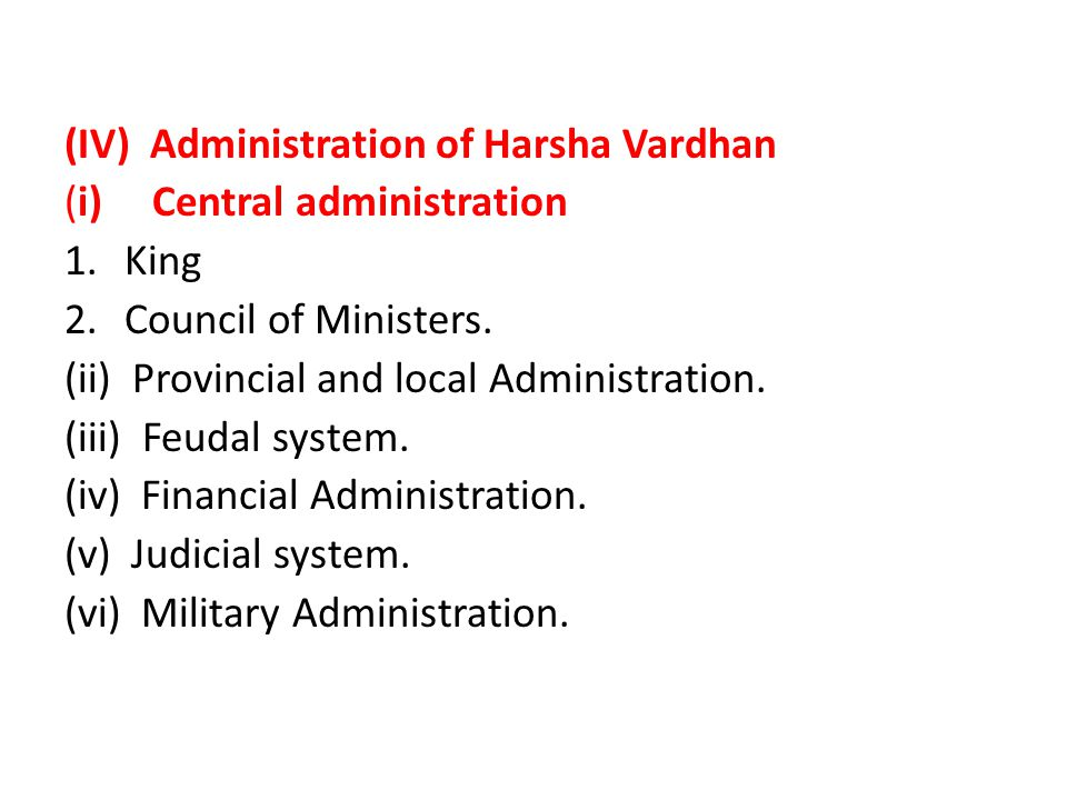 (IV) Administration of Harsha Vardhan