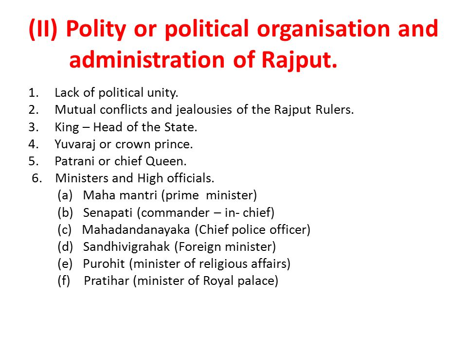 (II) Polity or political organisation and administration of Rajput.