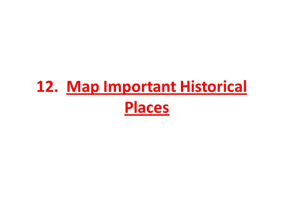 12. Map Important Historical Places