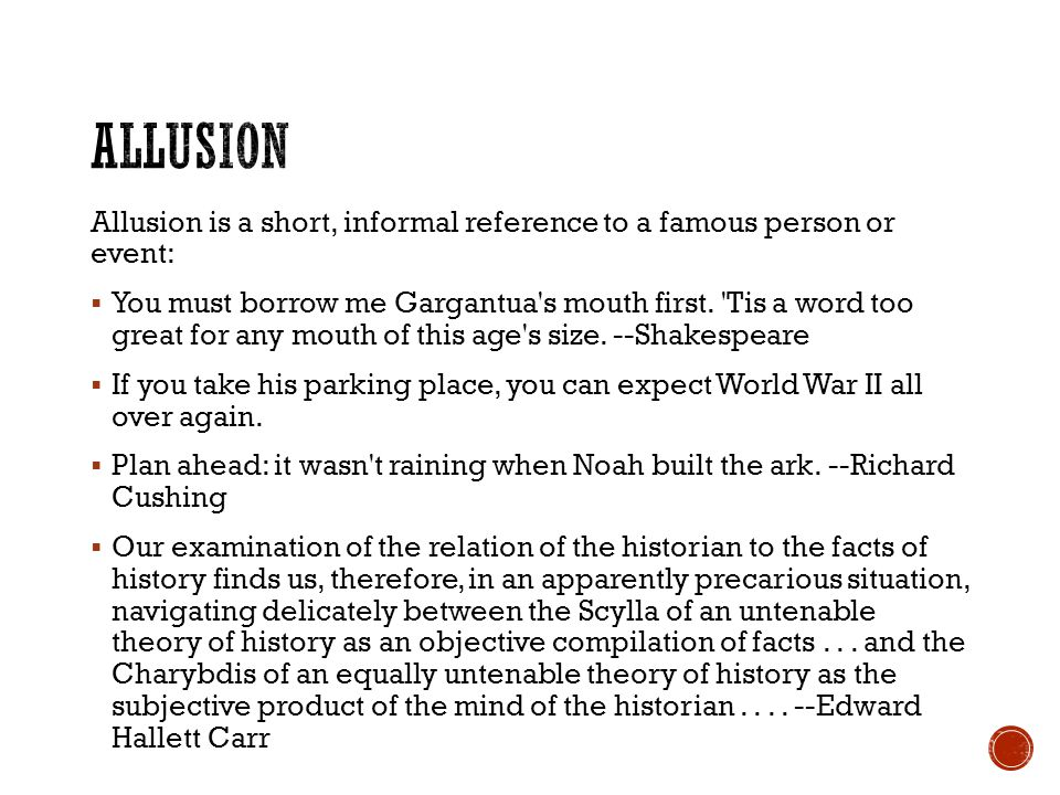 Allusion Allusion is a short, informal reference to a famous person or event: