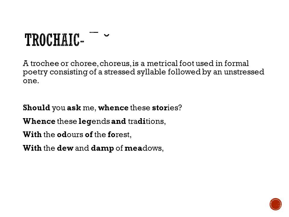 Trochaic- ¯ ˘