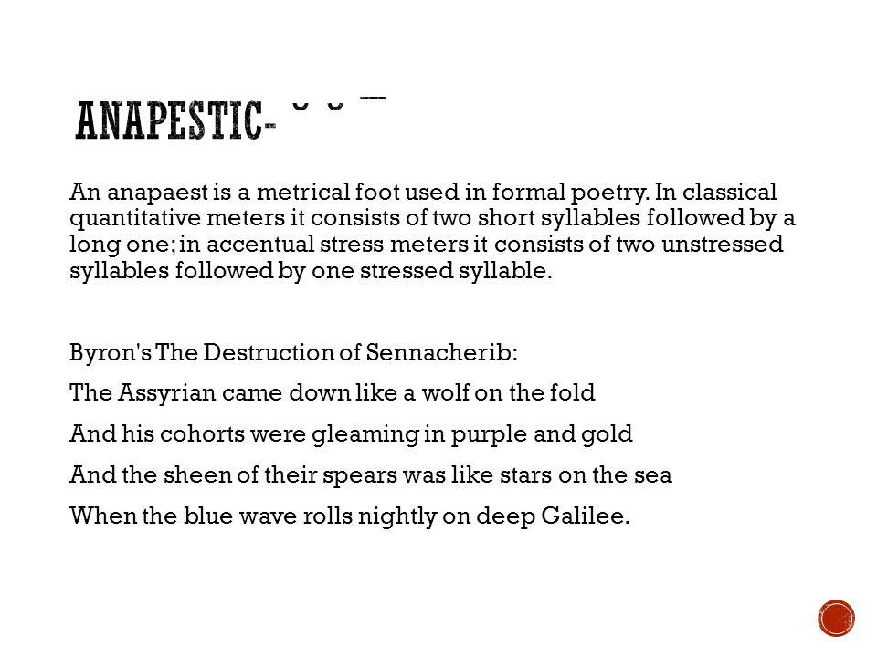 Anapestic- ˘ ˘ ¯