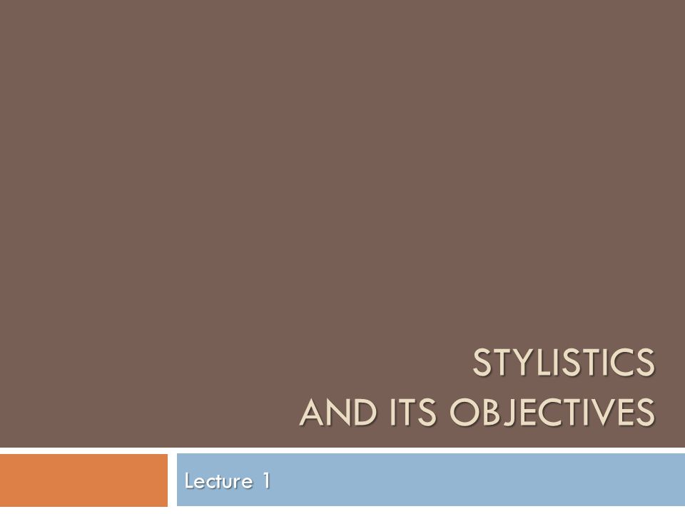 Stylistics and its objectives