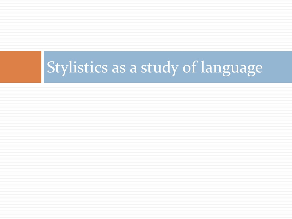 Stylistics as a study of language