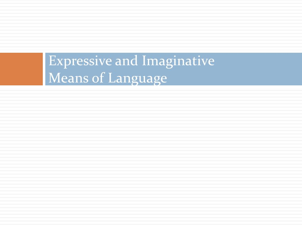 Expressive and Imaginative Means of Language