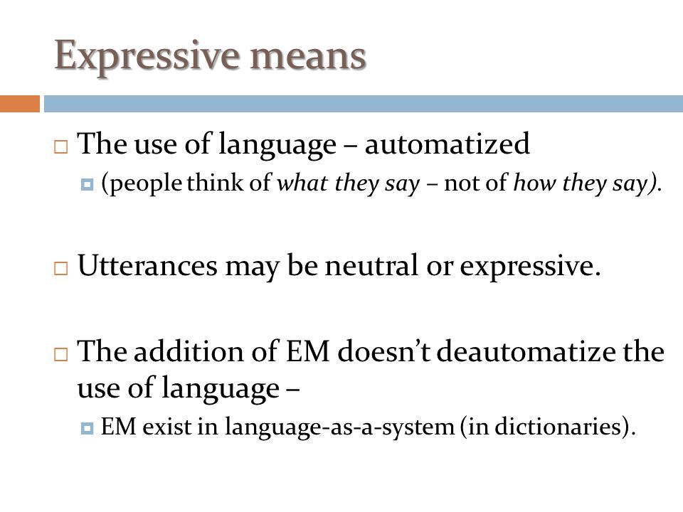 Expressive means The use of language – automatized