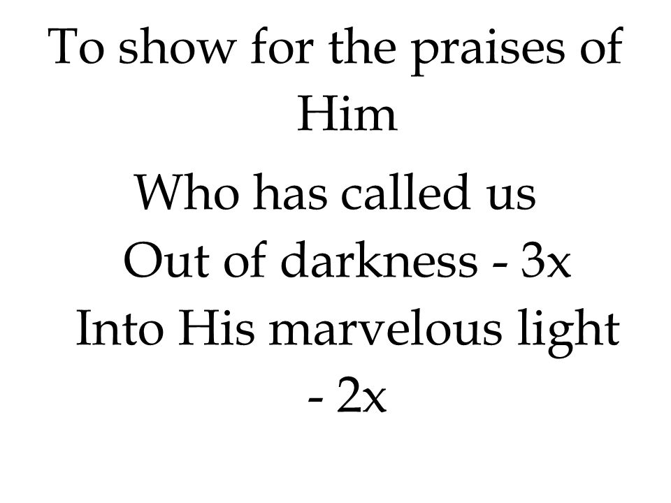 To show for the praises of Him