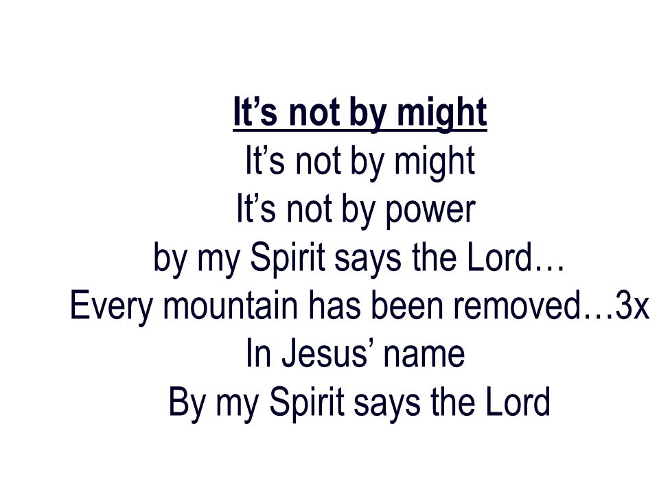 by my Spirit says the Lord… Every mountain has been removed…3x