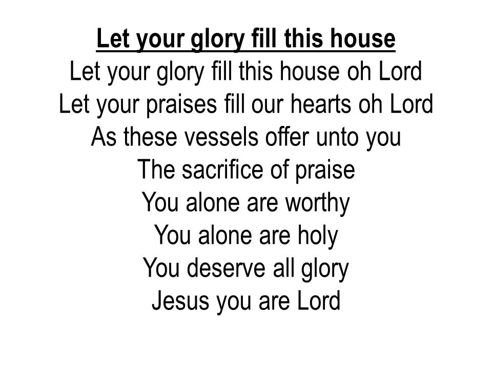 Let your glory fill this house