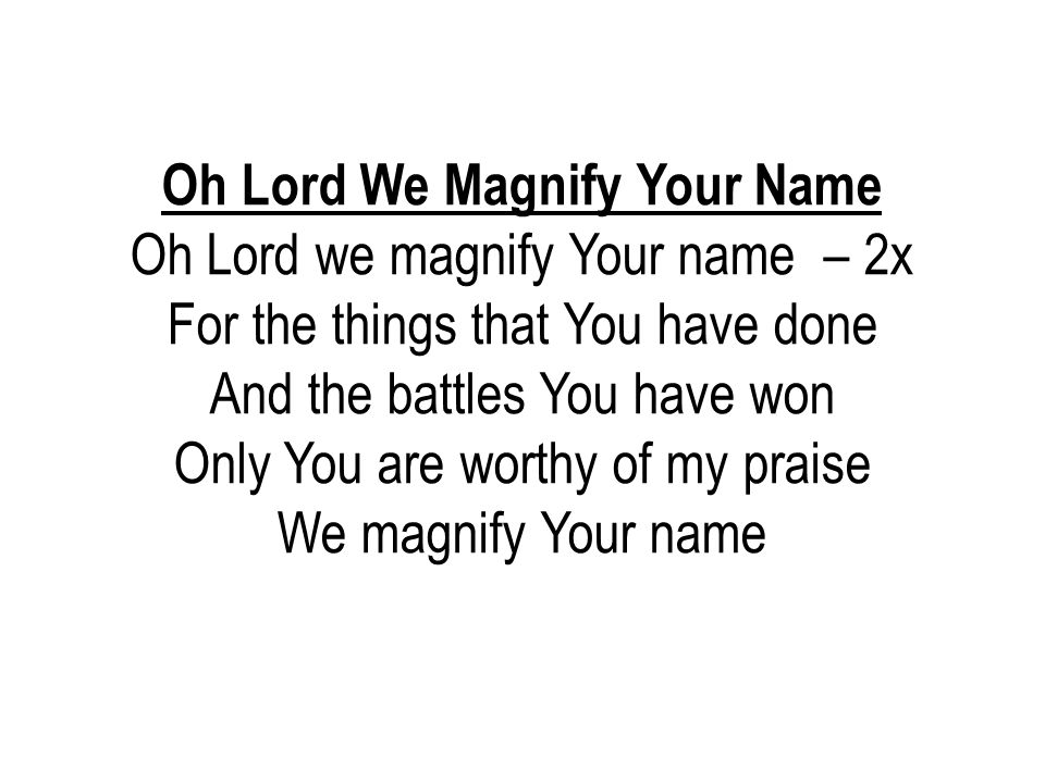 Oh Lord We Magnify Your Name
