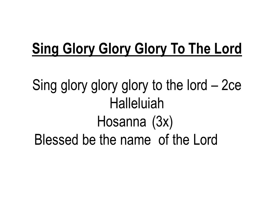 Sing Glory Glory Glory To The Lord