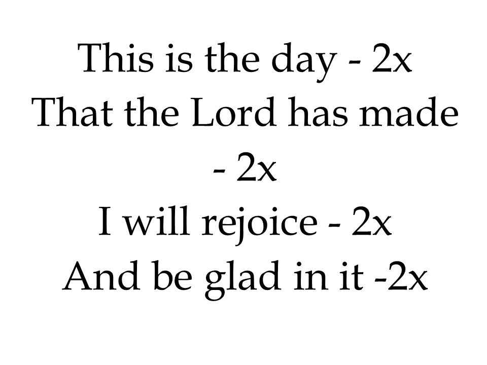 That the Lord has made - 2x