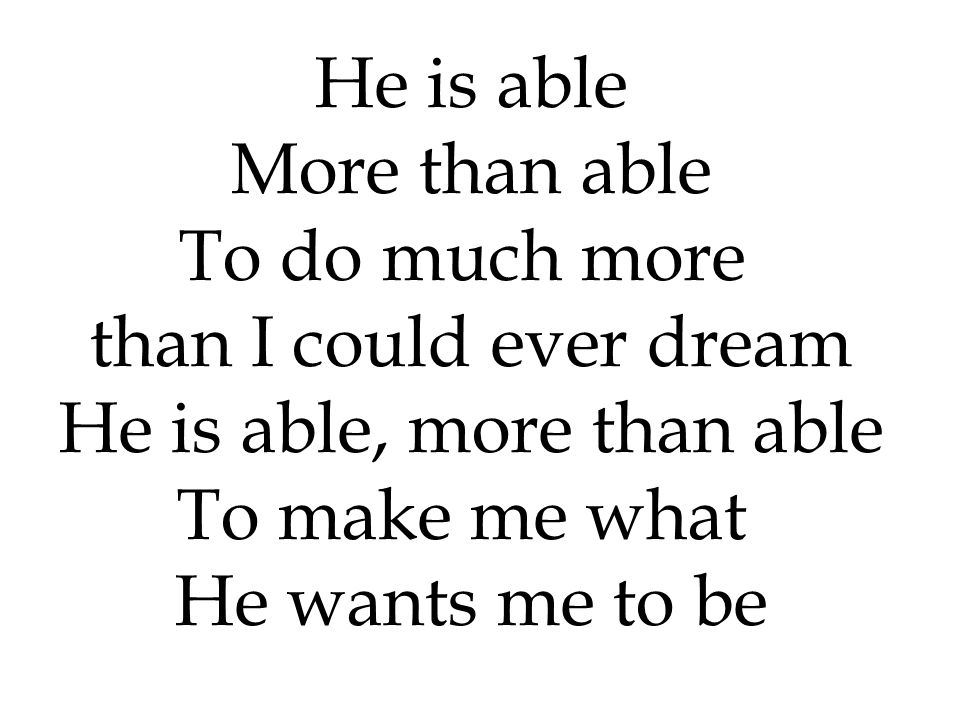 He is able, more than able