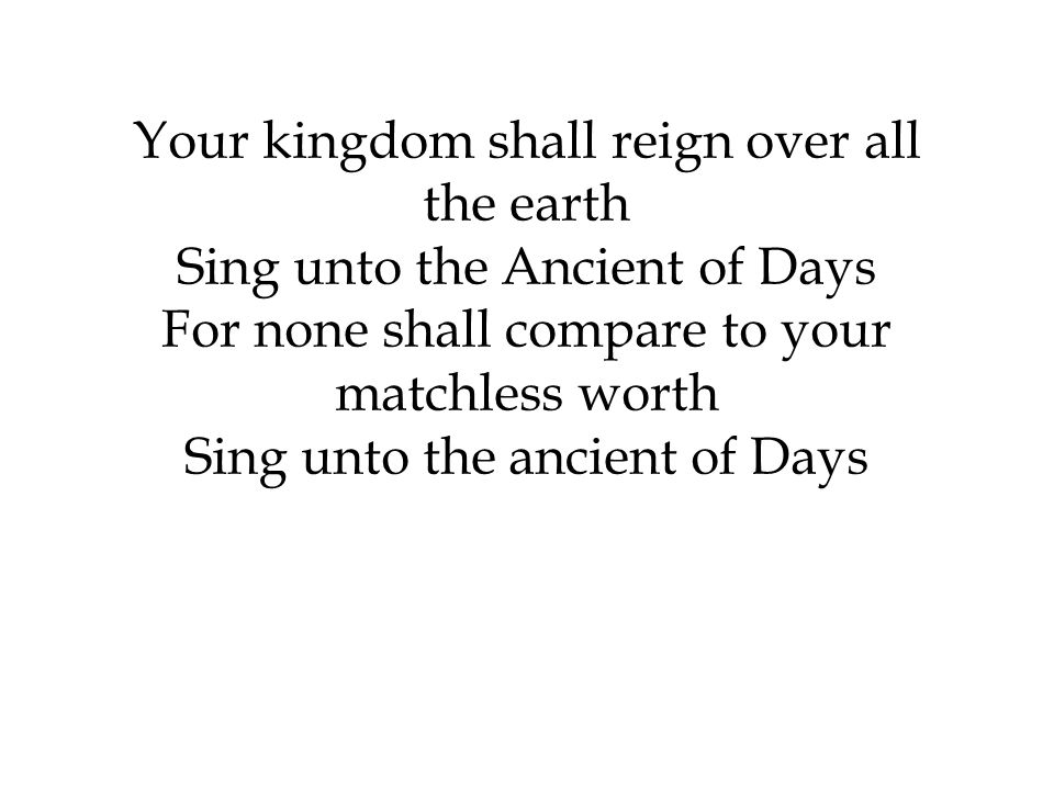 Your kingdom shall reign over all the earth