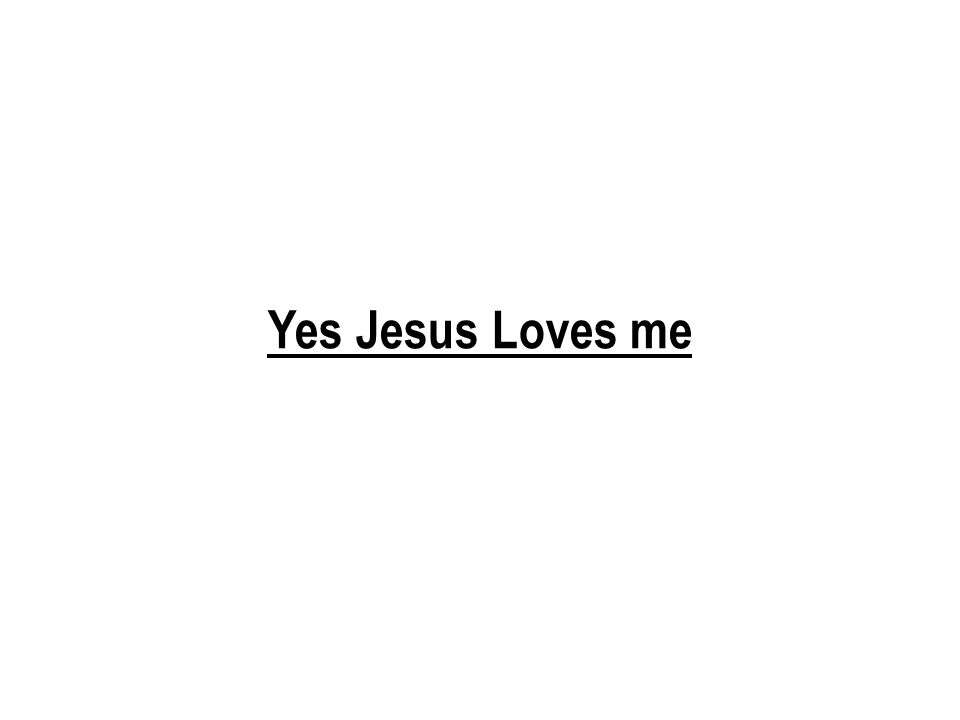 Yes Jesus Loves me 296