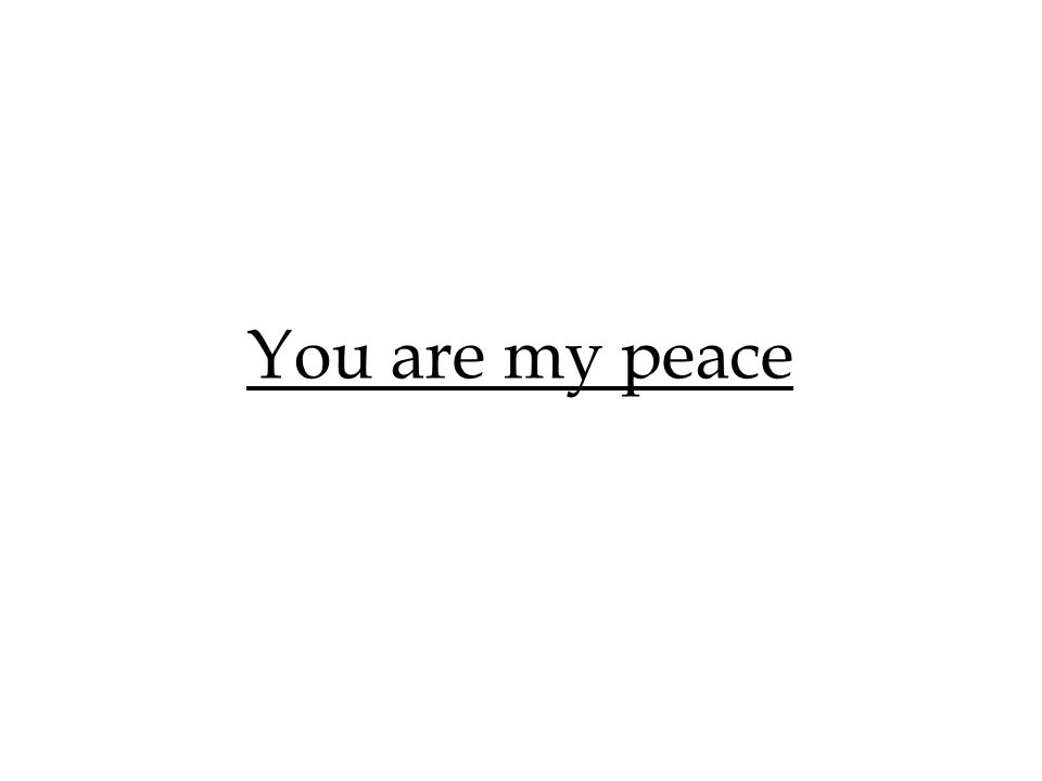 You are my peace 299
