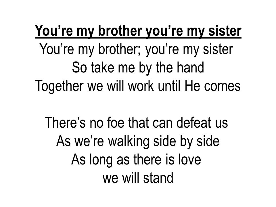 You're my brother you're my sister
