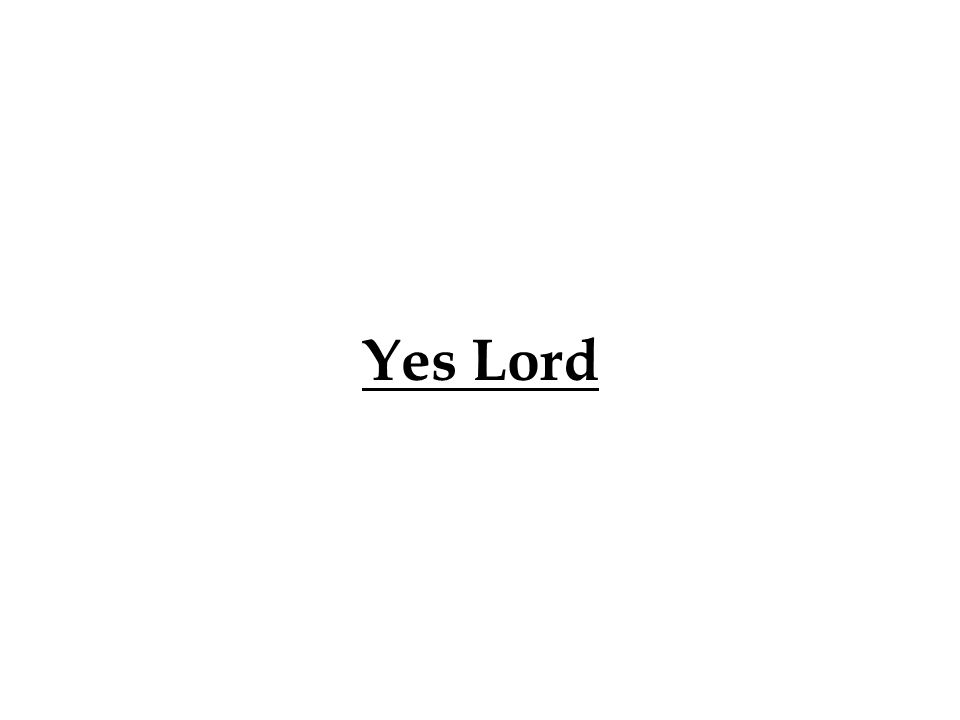 Yes Lord 332 332