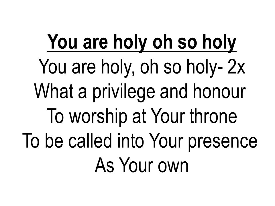 To be called into Your presence