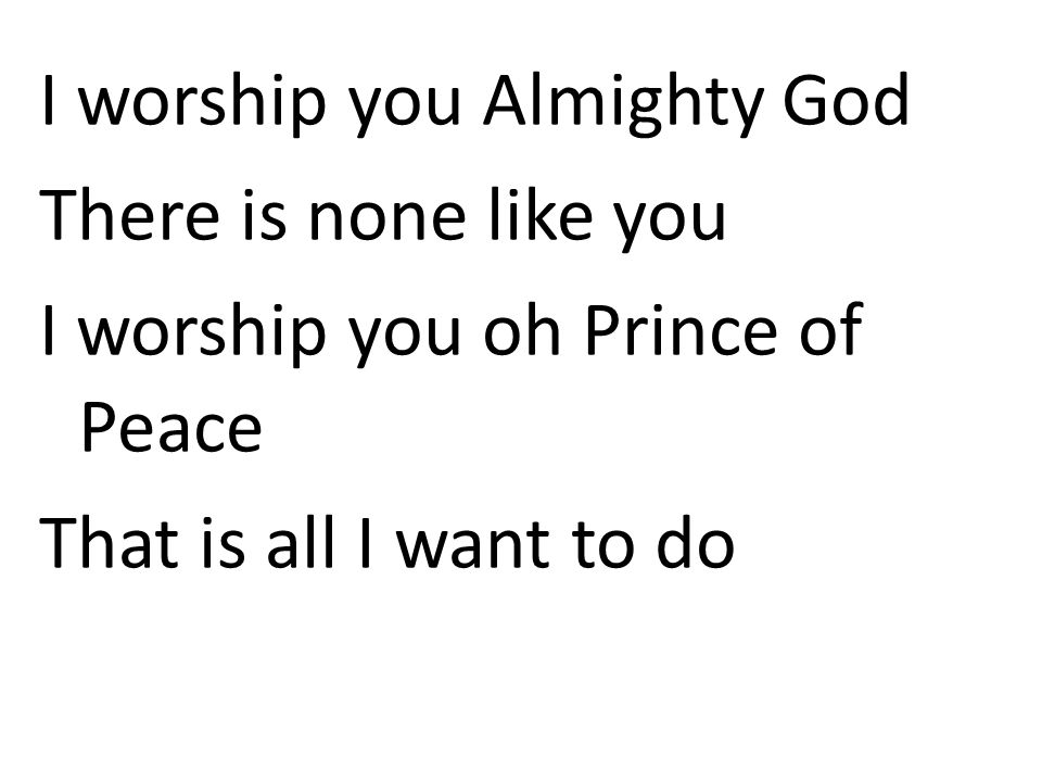 I worship you Almighty God