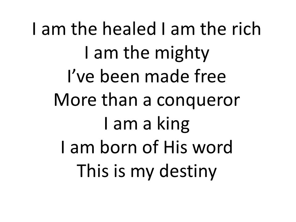 I am the healed I am the rich
