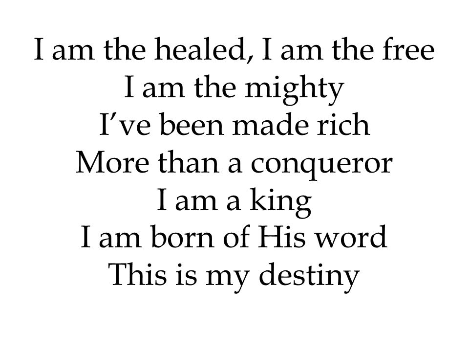 I am the healed, I am the free