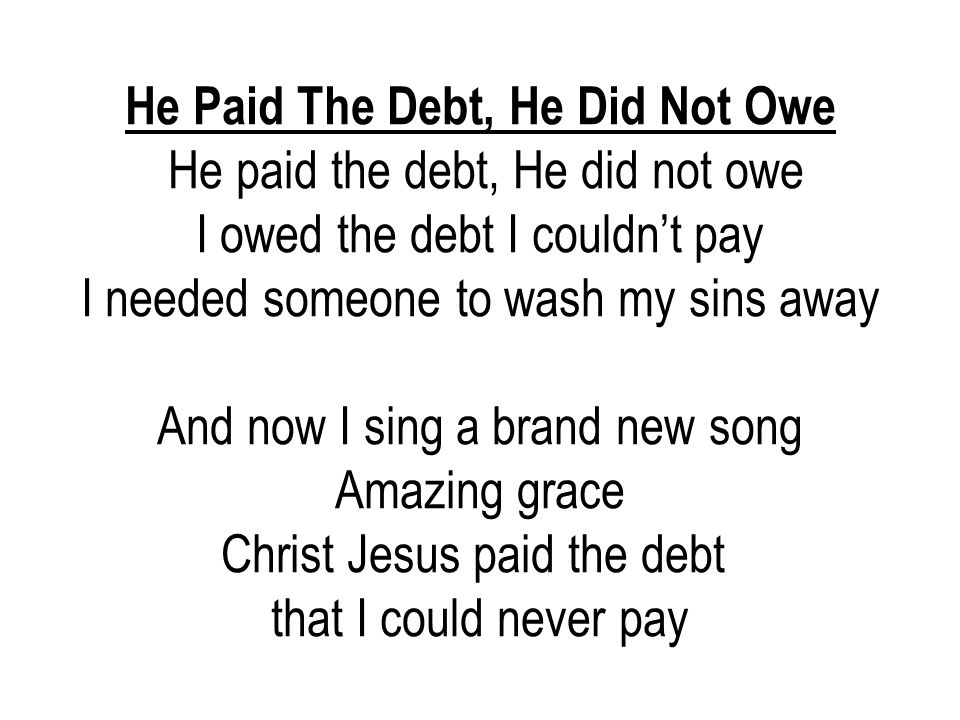 He Paid The Debt, He Did Not Owe
